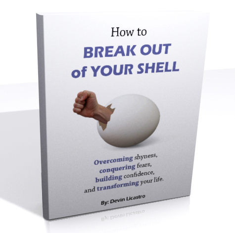 How to Break Out of Your Shell